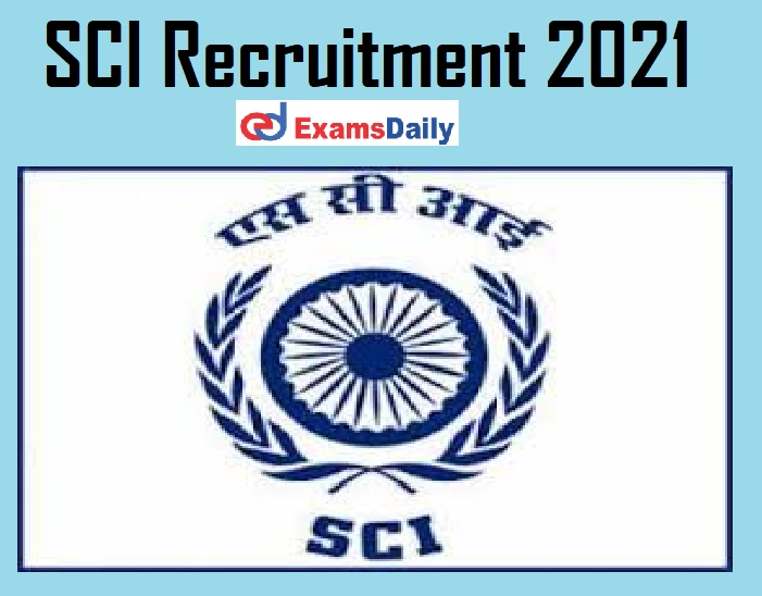 SCI Recruitment 2021 Notification Out – Apply Online for 110+ Vacancies NO APPLICATION FEES!!!