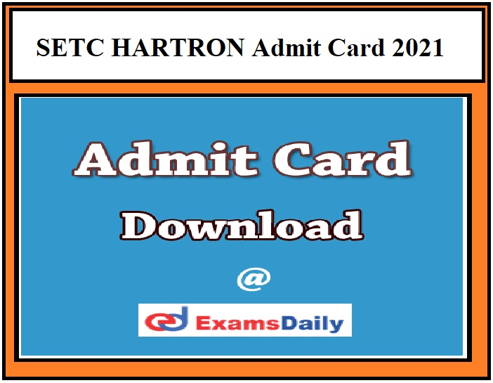 SETC HARTRON Admit card 2021 OUT – Download Exam Date @setchartron.in!!!