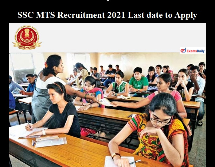 SSC MTS Recruitment 2021 Last date to Apply for Multi Tasking Staff Vacancy
