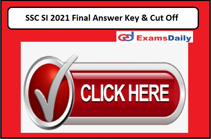 SSC SI 2021 Final Answer Key & Cut Off