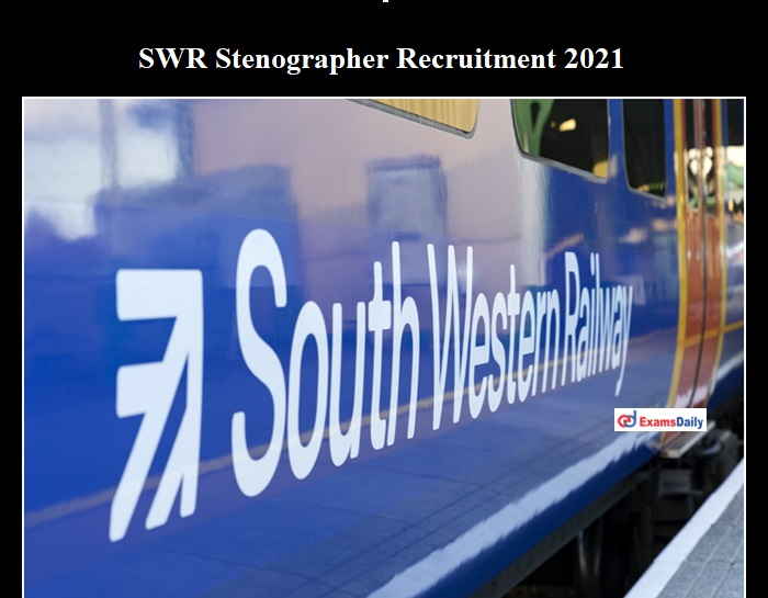 SWR Recruitment 2021 For Stenographer Post Based on Walk in Interview