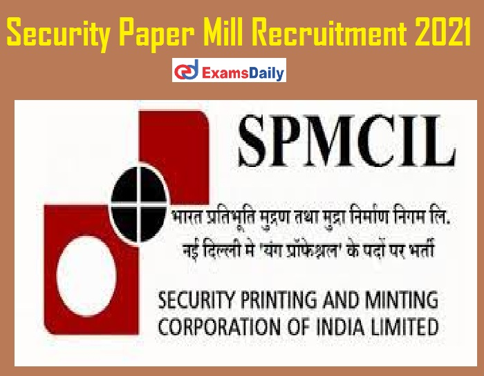 Security Paper Mill Recruitment 2021 – Last Date Reminder for Supervisor & Other Vacancies!!!