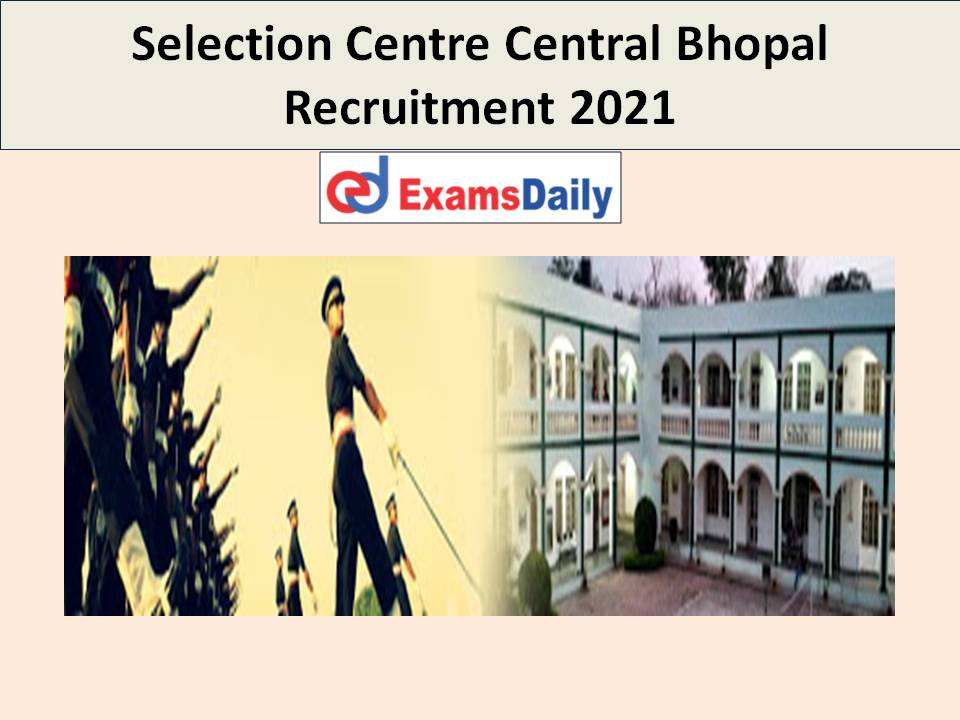 Selection Centre Central Bhopal Recruitment 2021