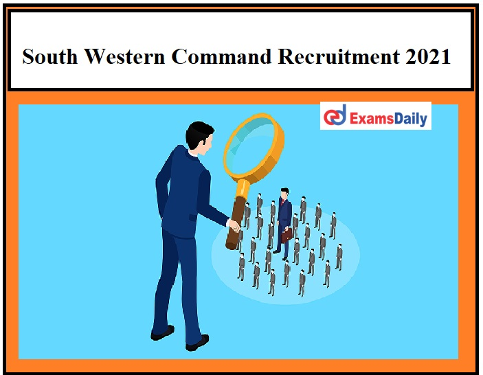South Western Command Recruitment 2021 OUT – 10th Pass can apply Just Now Released!!!
