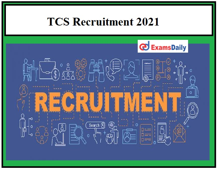 TCS Recruitment 2021 OUT – B.E B.Tech can Apply Online Here Latest Tata Consultancy Services Job Vacancy!!!