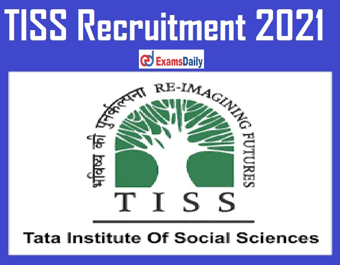 TISS Recruitment 2021 Out – Salary Up to Rs. 1, 25,000 PM Interview Only!!!