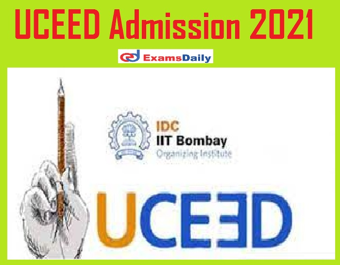 UCEED Admission 2021 Notification Out – Apply Online for BDES Programme @ uceed.iitb.ac.in!!!