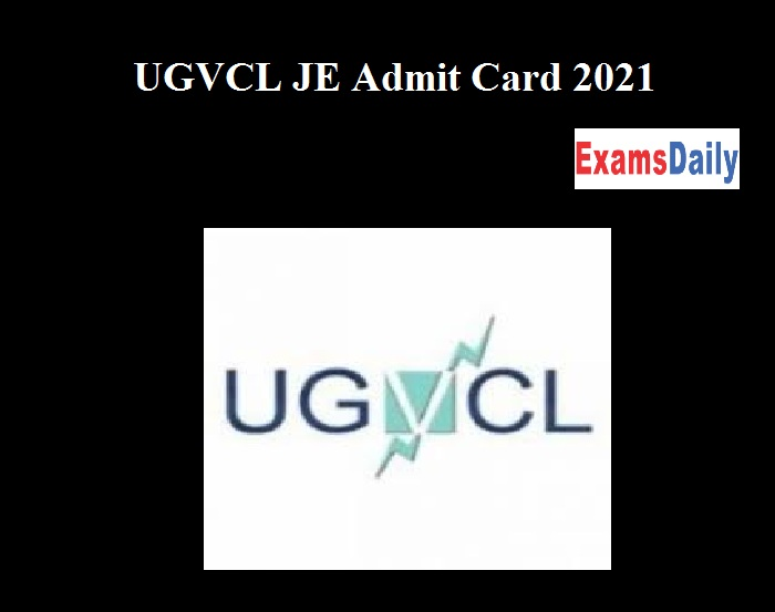 UGVCL JE Admit Card 2021 Out – Download Junior Engineer Hall Ticket Here!!