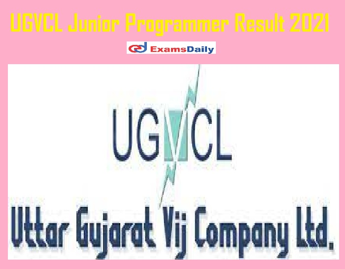 UGVCL Junior Programmer Result 2021 Out – Download Selection List for Assistant Law Officer @ ugvcl.com!!!