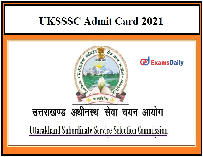 UKSSSC Account Clerk PA Exam Calendar 2021 OUT – Check Uttarakhand SSSC Personal Assistant Steno Admit Card Details Here!!!