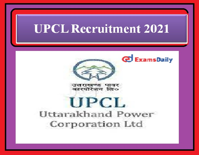 UPCL Recruitment 2021 –Assistant Engineer & Others, 100+ Vacancies Download Notification Here