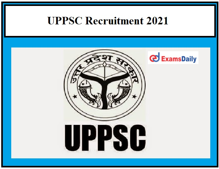 UPPSC RO ARO Recruitment 2021 OUT – Apply for 300+ Review Officer & Other Vacancies Graduates can Apply!!!