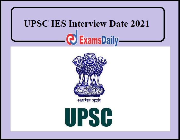UPSC IES Interview Date 2021 Out