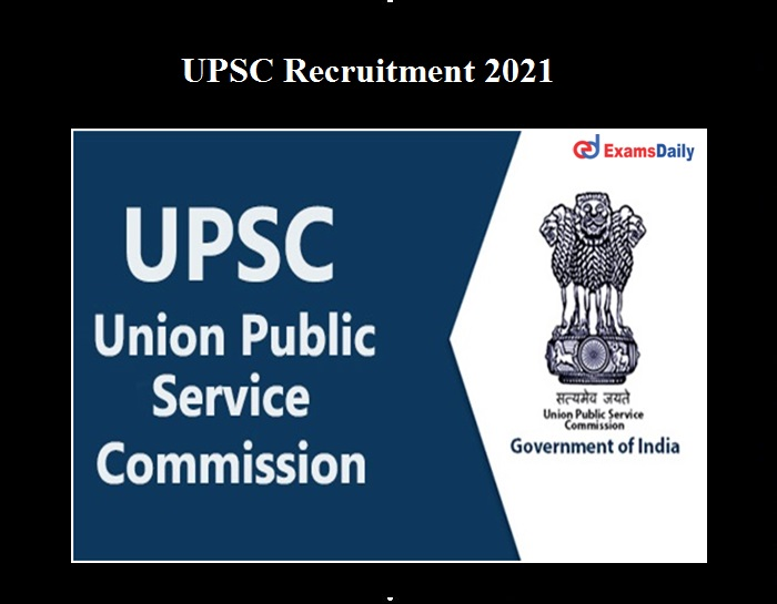 UPSC Recruitment 2021 OUT