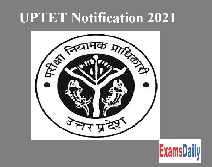 UPTET Notification 2021 – Check UPDELED Exam Date & Other Details
