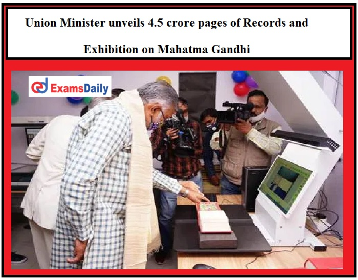 Union Culture and Tourism Minister unveils 4.5 crore pages of Records and Exhibition on Mahatma Gandhi!!!