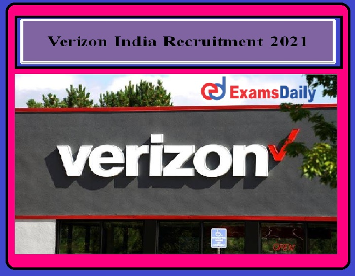 Verizon India Recruitment 2021 OUT- Current Openings Apply Online Here