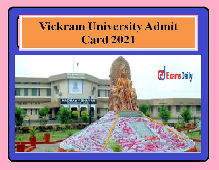 Vickram University Admit Card 2021 Released Soon – Check Your VU Exam dates & Other Details Download Here