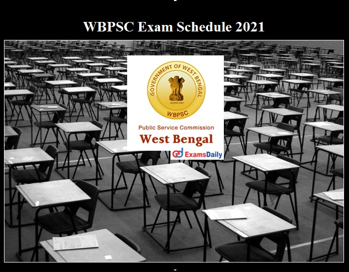 WBPSC Exam Schedule 2021 OUT