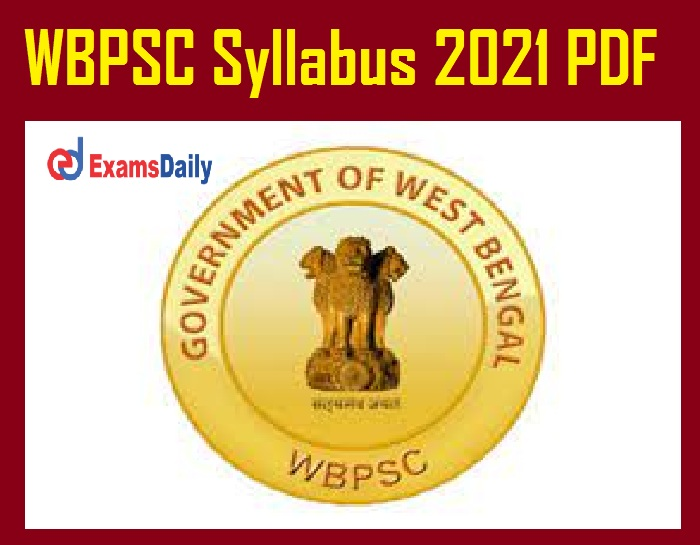 WBPSC Syllabus 2021 PDF – Download Preliminary Screening Test Pattern for Geo-Physical Assistant @ wbpsc.gov.in!!!