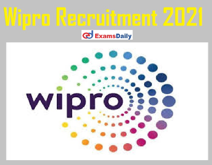Wipro Recruitment 2021 Apply Online – Just Now Released @ careers.wipro.com!!!