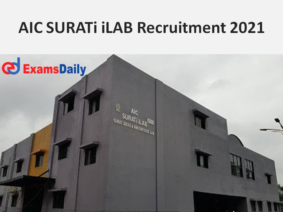 AIC SURATI ILAB Recruitment 2021 Out - Salary up to 70,000 per month – Apply for SMC Vacancies!!