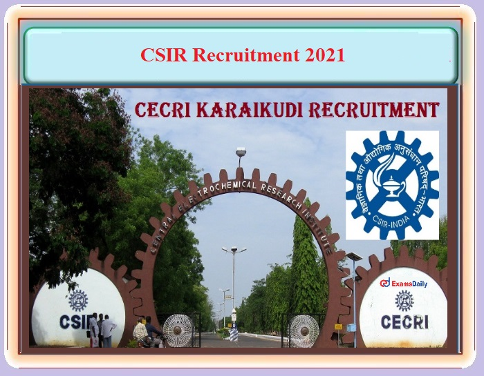 CSIR CECRI Recruitment 2021 OUT – For Project Associate and Assistant Post - Download Karaikudi Notification PDF and Apply Here!!!