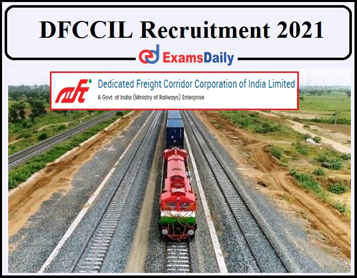 DFCCIL Job Vacancy 2021 Notification Released- Download Application Here!!!