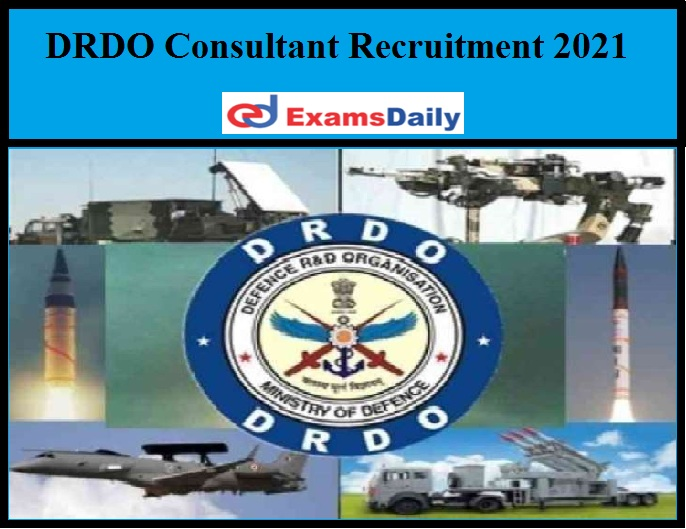 DRDO Consultant Recruitment 2021 Out – Download Application!!!