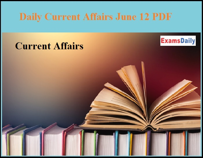 Daily Current Affairs June 12 PDF