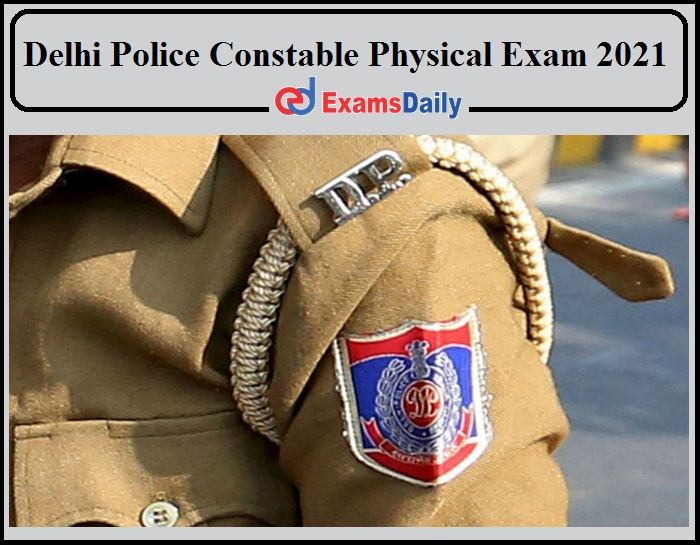 Delhi Police Constable Executive Physical Test Date 2021 Released!!!