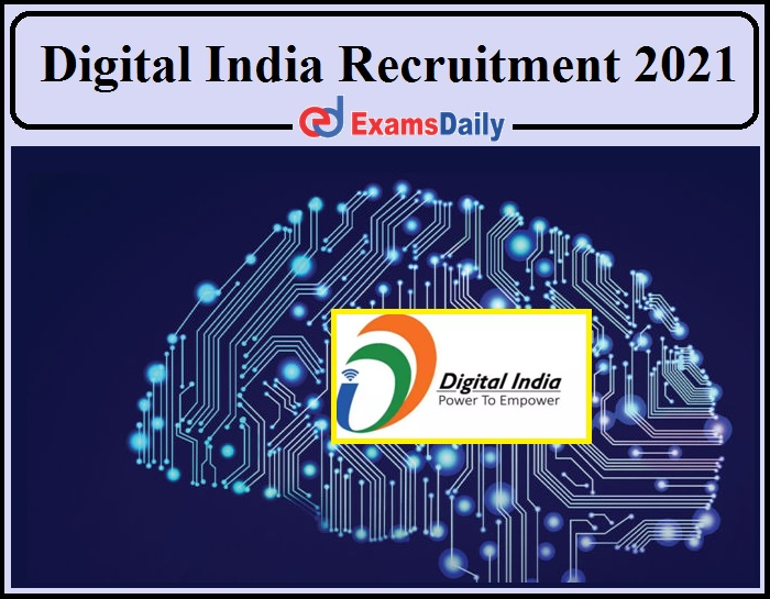 Digital India Recruitment 2021 Out- Salary Up To Rs.11,00,000