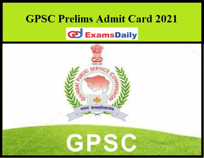 GPSC Prelims Admit Card 2021