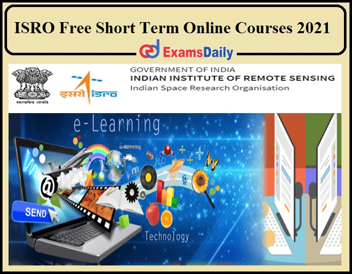 ISRO Free Online Course 2021 Registration Link Available for Short Term Courses!!!