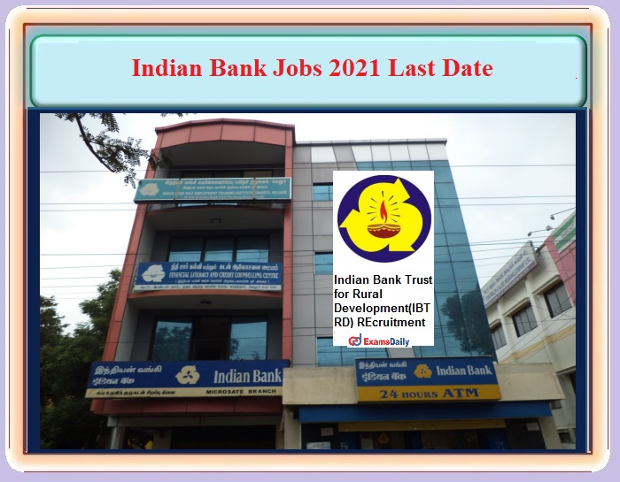 Indian Bank Recruitment 2021 Last Date to Apply – Interview Only – Download Notification and Apply Immediately!!!