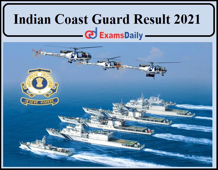 Indian Coast Guard Result 2021 Released- Download Assistant Commandant Selection List!!!