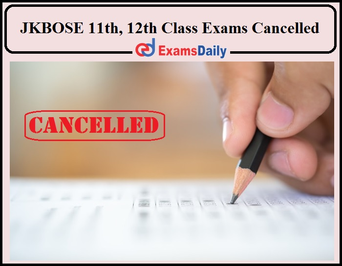 JKBOSE 11th, 12th Class Exams Cancelled- Check Jammu and Kashmir 12th Result 2021 Details!!!