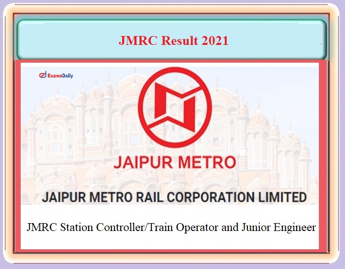 JMRC Result 2021 OUT – Download JE and Station Controller-Train Operator Cut off Details Here!!!