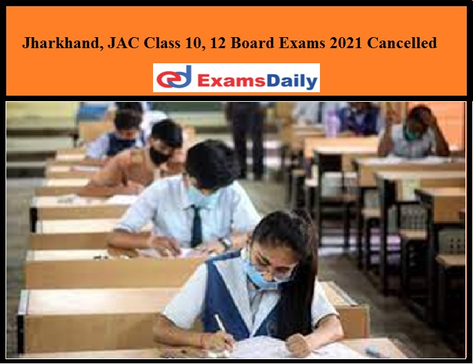 Jharkhand, JAC Class 10, 12 Board Exams Cancelled