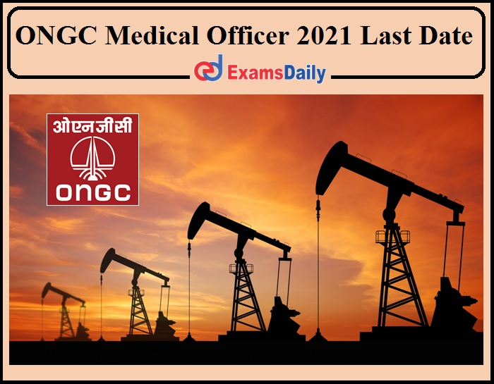 Last Date Reminder for ONGC MO Job 2021- Online Apply Link Available!!!
