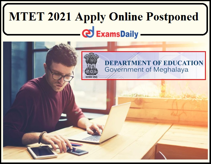 MTET 2021 Online Application Process Postponed- New Dates Will Be Released Soon!!!
