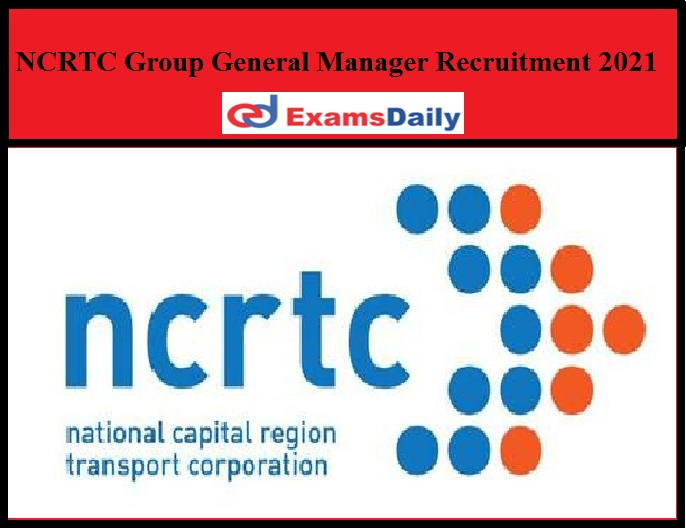NCRTC Group General Manager Recruitment 2021