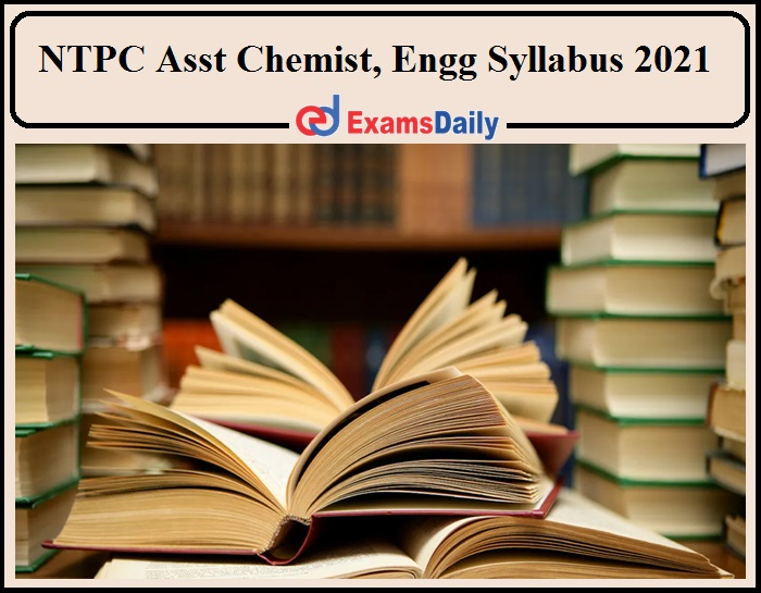 NTPC Assistant Chemist Syllabus 2021 Out - Download Assistant Engineer Syllabus PDF !!