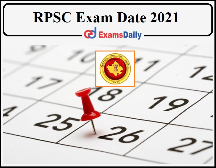 RPSC Exam 2021 Date Schedule Released- Check Dates for Assistant Professor and Other Posts!!!