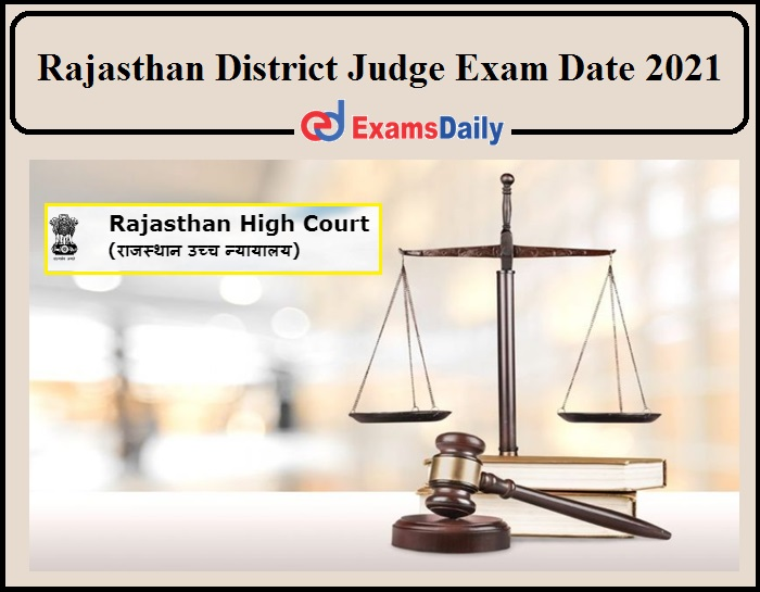 Rajasthan High Court District Judge Prelims Exam Date 2021 Announced!!!