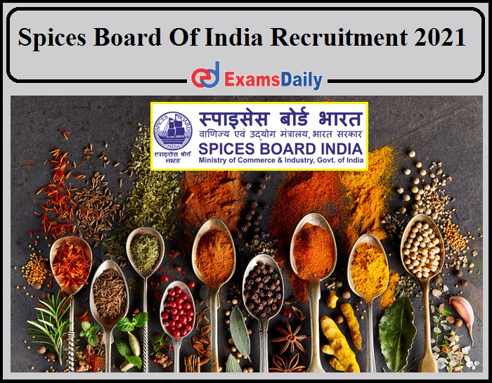 Spices Board Of India Recruitment 2021 Notification Released- Download Application Now!!!