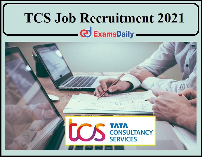 TCS Job Vacancy 2021 For Engineering Available!!!