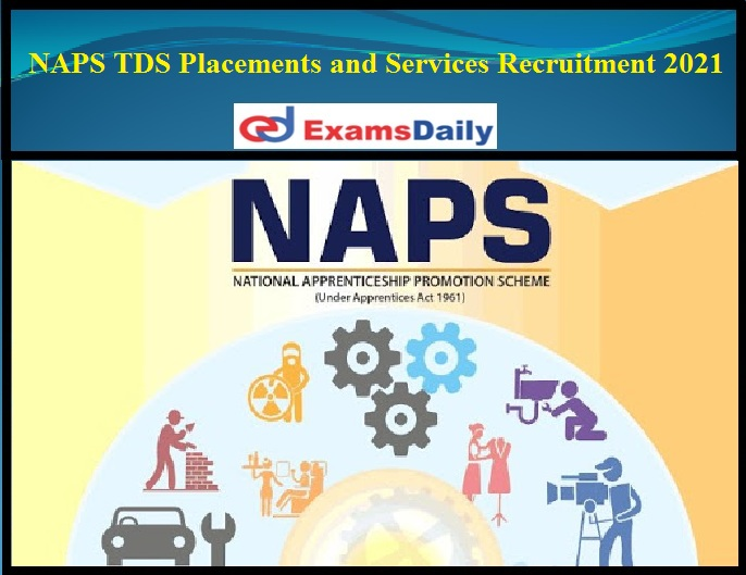 TDS Placements and Services Recruitment 2021 Announced By NAPS