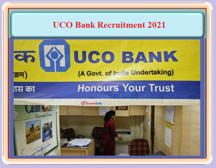 UCO Bank Recruitment 2021 OUT – For Internal Ombudsman Post Download Notification PDF and Apply Here!!!