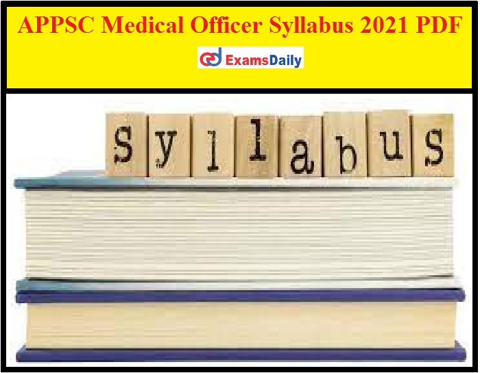 APPSC Medical Officer Syllabus 2021 PDF – Check MO Exam Pattern Here!!!
